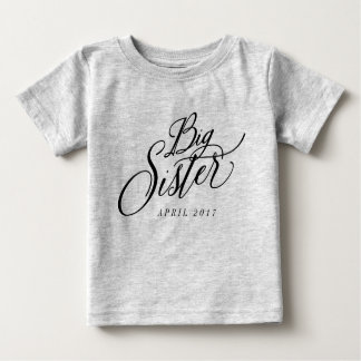 Big Sister Custom Due Date Announcement Baby T-Shirt