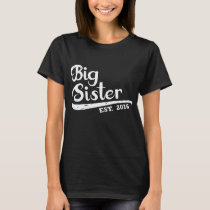 Big Sister Est 2016 Sibling Gift Idea Kids Childre T-Shirt