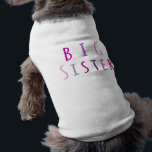 """Big Sister in Pink T-Shirt<br><div class=""""desc"""">big sister,  big,  sister,  pink,  purple,  text,  typography,  family,  sisterhood,  baby,  new,  girl,  girly,   little,  expecting,  expectant,  toddler,  infnat,  cute,  siblings,  fun,  children,  child,  big sister to be,  to be,  pregnancy,  maternity,  little sister,  baby shower</div>"""