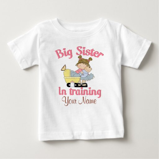 Big Sister In Training Personalized T Shirt Zazzle