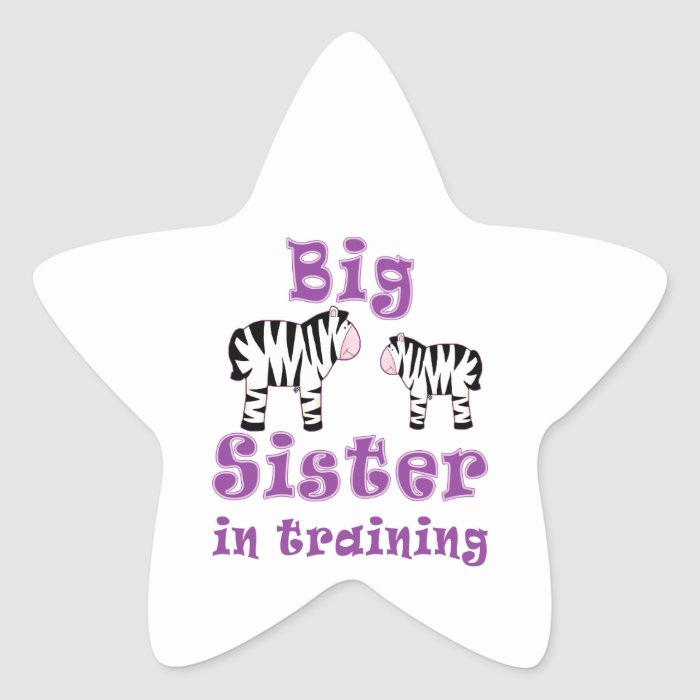 Big Sister In Training Zebra Star Sticker
