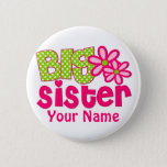 """Big Sister Lime Green Pink Personalized Button<br><div class=""""desc"""">Let the big sister show off in a fun way with this big sister pink and lime green floral personalized button.</div>"""