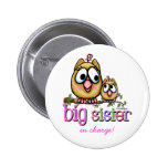Big Sister little Sis 2 Inch Round Button