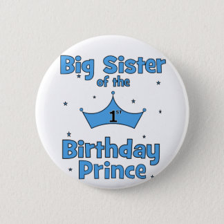 Big Sister of the 1st Birthday Prince! Button