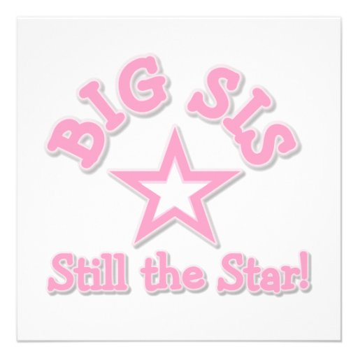 Big Sister Still the Star Gifts Personalized Invitation