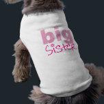 "Big Sister T-Shirt<br><div class=""desc"">Big Sister Dog T</div>"