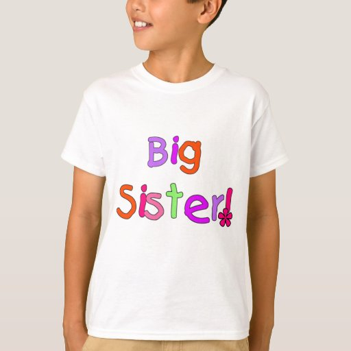 big sister t shirts and gifts zazzle. Black Bedroom Furniture Sets. Home Design Ideas
