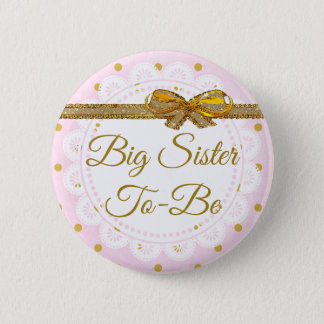 Big Sister To Be Baby Shower Pink & Gold Button
