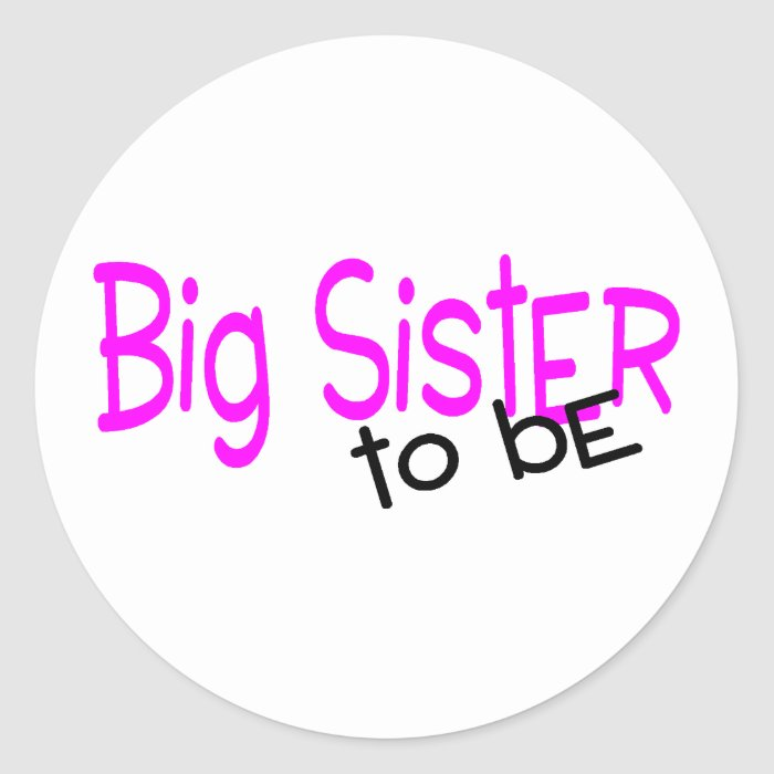 Big Sister To Be Classic Round Sticker