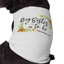 Big Sister To Be Dog Shirt