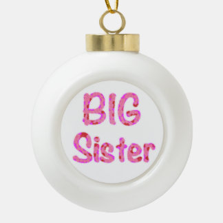 Big Sister Typography Ceramic Ball Christmas Ornament