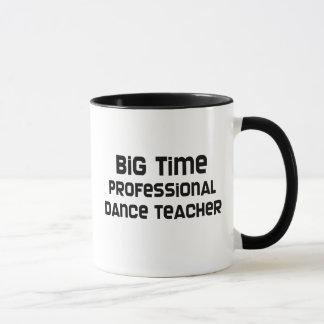 Big Time Professional Dance Teacher Mug