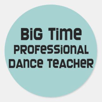 Big Time Professional Dance Teacher Classic Round Sticker