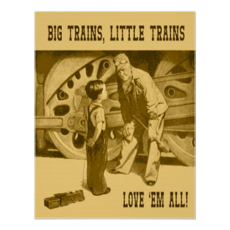 Big Trains, Little Trains Love 'Em All Poster