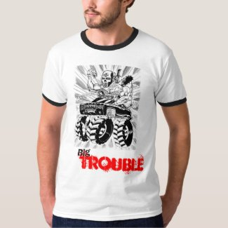 Big Trouble shirt