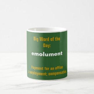 Big Word of the Day: EMOLUMENT mug