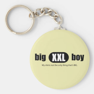 Big XXL Boy - My shirt's not the only thing that's Basic Round Button Keychain
