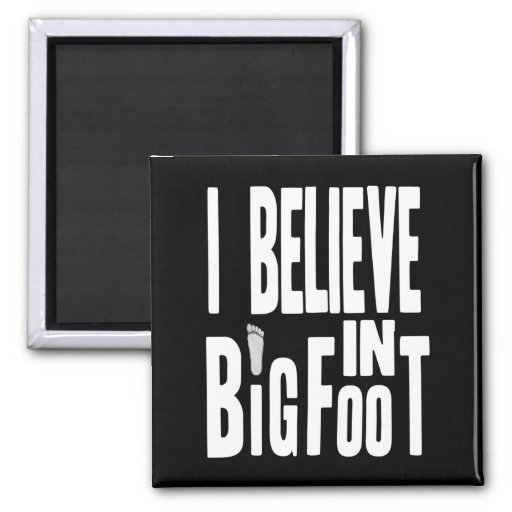 Bigfoot Believer - White Text for Dark Colors 2 Inch Square Magnet