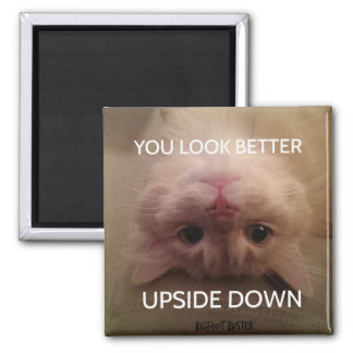 "Bigfoot Buster""You Look Better Upside Down"" Magnet"