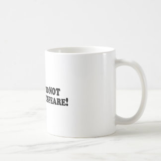 Bigfoot did NOT help Shakespeare - Basic Coffee Mug