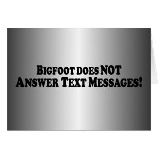 Bigfoot does NOT Answer Text Messages - Basic Card
