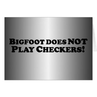 Bigfoot does NOT play Checkers - Basic Card