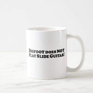 Bigfoot does NOT Play Slide Guitar - Basic Classic White Coffee Mug
