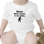 Bigfoot Doesn't Believe In You Either Bodysuits