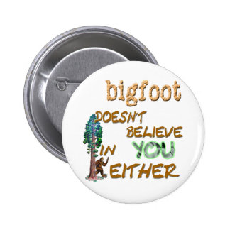 Bigfoot Doesn't Pinback Button