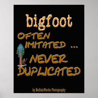 Bigfoot . . .  Duplicated Poster