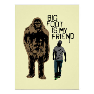 Bigfoot es mi amigo posters