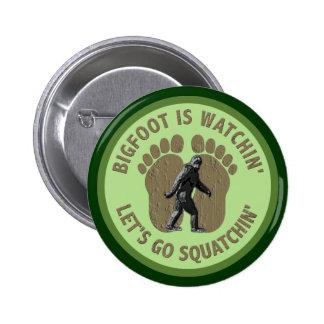 Bigfoot es Watchin nos dejó va Squatchin Pins
