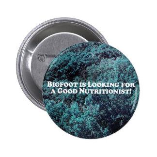 Bigfoot está buscando a un buen nutricionista - bá pin redondo de 2 pulgadas