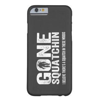 Bigfoot GONE SQUATCHIN Cool Grunge Text Barely There iPhone 6 Case