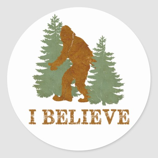 Bigfoot I believe Round Sticker