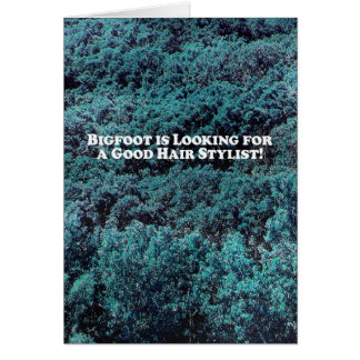 Bigfoot is Looking For a Good Hair Stylist - Basic Greeting Card