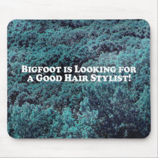 Bigfoot is Looking For a Good Hair Stylist - Basic Mouse Pad