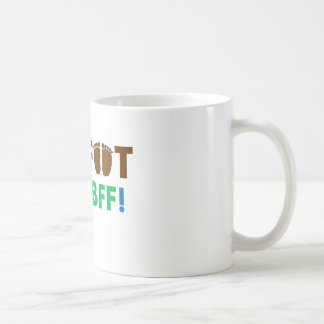 Bigfoot is my BFF (Best Friend Forever)! Coffee Mug
