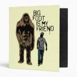 Bigfoot Is My Friend 3 Ring Binder
