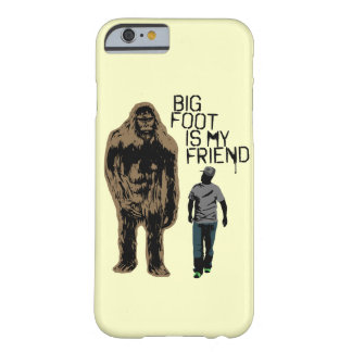 Bigfoot Is My Friend Barely There iPhone 6 Case