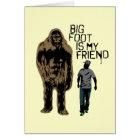 Bigfoot Is My Friend Card
