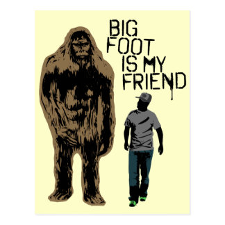 Bigfoot Is My Friend Postcard