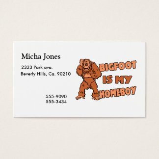 Bigfoot Is My Homeboy Business Card