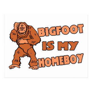 Bigfoot Is My Homeboy Postcard