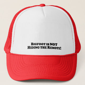 Bigfoot Is Not Hiding the Remote - Basic Trucker Hat