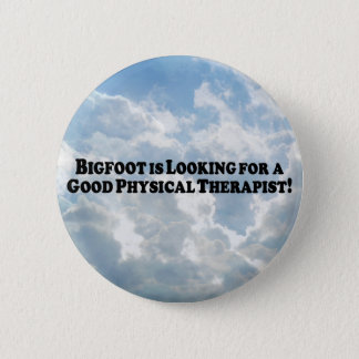 Bigfoot Looking for Good Physical Therapist - Basi Button