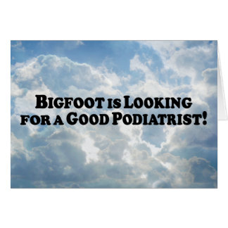 Bigfoot Looking for Good podiatrist - Basic Card
