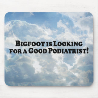 Bigfoot Looking for Good podiatrist - Basic Mouse Pad