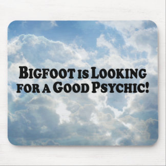 Bigfoot Looking for Good psychic - Basic Mouse Pad