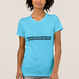 Bigfoot Looking for Good Wedding Band - Basic T-Shirt